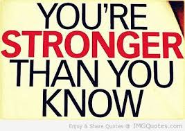 You Are Stronger Than You Think You Are
